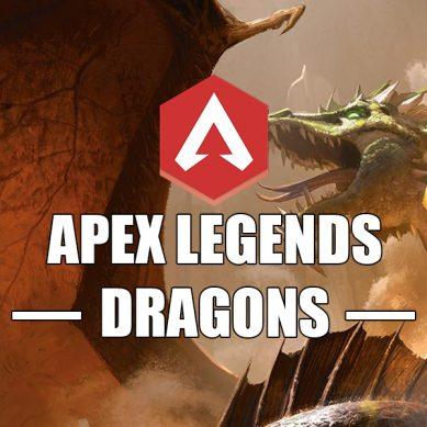 APEX LEGENDS DRAGONS