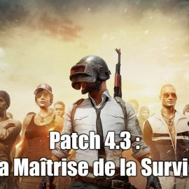 PUBG : le patch 4.3 – la Maîtrise de la Survie !