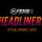 Fifa20 : LE RETOUR DES HEADLINERS