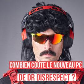 Combien coûte le nouveau PC de Dr Disrespect ?