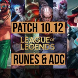 League of Legends Patch 10.12 : Runes & Adc