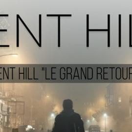 """Silent Hill """"Le GRAND RETOUR ??"""""""