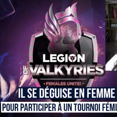 CS:GO : Il se déguise en femme pour participer à un tournoi féminin .