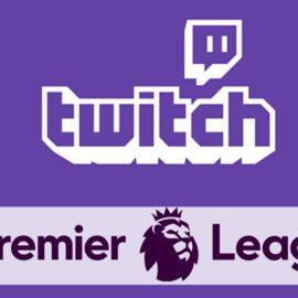 Twitch: Désormais on peut regarder des matchs de Premier League gratuitement !