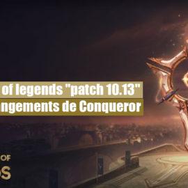 """league of legends """"patch 10.13"""" : les changements de Conqueror"""