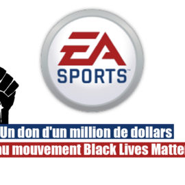 EA: un don d'un million de dollars au mouvement Black Lives Matter