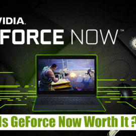 Is GeForce Now Worth It ?