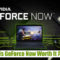 Is GeForce Now Worth It ?