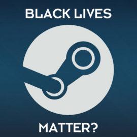 STEAM : Des développeurs suppriment leurs jeux  à cause du silence concerant le mouvement Black lives matter!