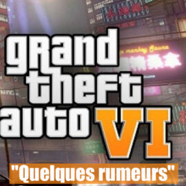 "GTA 6 : ""Quelques rumeurs"""
