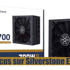 Bloc d'alimentation: focus sur Silverstone ET700