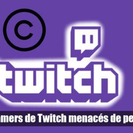 """""""La violation des droits d'auteur"""" Les streamers de Twitch menacés de permaban"""