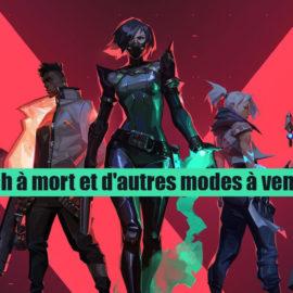 Valorant: le match à mort et d'autres modes à venir