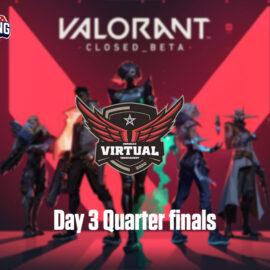 MVT Valorant Tournament – Day 3 – quarter finals