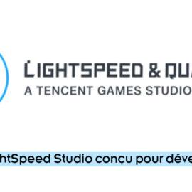 Tencent Games : LightSpeed Studio conçu pour développer des jeux AAA