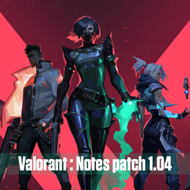 Valorant : Notes patch 1.04