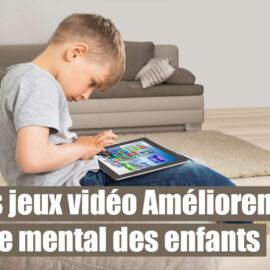 les jeux video ameliorent le mental des enfants !