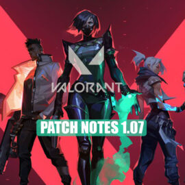 VALORANT PATCH NOTES 1.07